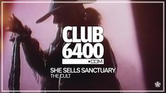 The Cult - She Sells Sanctuary (Official) - CLUB 6400 - 80s Music
