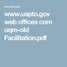 www.uspto.gov web offices com oqm-old Facilitation.pdf