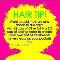 For an extra boost of moisture add coconut oil. Its not only great for moisture but its AMAZING for shine! AllHairTypes HealthyManes -> Make your own hot oil treatment - Diy Healthy Home Remedies Natural Hair Regimen, Natural Hair Care Tips, Curly Hair Tips, Natural Hair Journey, Curly Hair Styles, Natural Hair Styles, 4c Hair, Natural Haircare, Afro Hair