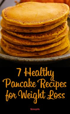 Try these 7 Healthy Pancake Recipes for Weight Loss!