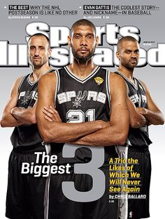 "Sports Illustrated cover features Spurs' Tim Duncan, Tony Parker, Manu Ginobili. ""A Trio the Likes of Which We Will Never See Again"" #2013NBAFinals. #SpursvsHeat."