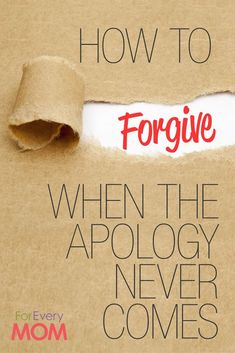 You need to forgive without the apology ever coming