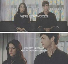 We're Lightwoods , we break noses and accept the consequences // Alec and Izzy // Shadowhunters