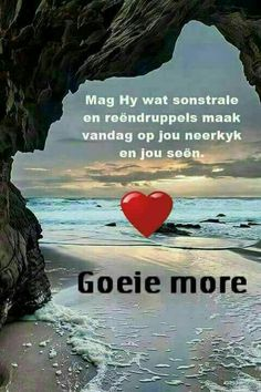 Morning Blessings, Good Morning Wishes, Good Morning Quotes, Morning Greetings Quotes, Morning Messages, Afrikaanse Quotes, Goeie More, Uplifting Words, Special Words
