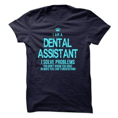 I am a Dental Assistant T-Shirts, Hoodies, Sweaters