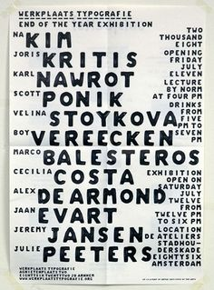 End of the year Poster 2008    Poster for end of the year show of the Werkplaats Typografie.