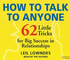 [Audiobook] You've admired successful people who seem to have it all, seen them chatting confidently at parties and being listened to in business meetings. They're the ones with the best jobs, nicest parties, and most interesting friends. But they're not necessarily smarter than you or even better looking. What it comes down to is their more skillful way of communicating with other people. Now How to Talk to Anyone reveals the secrets of successful communication.