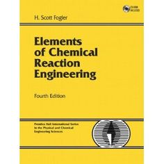 Elements of Chemical Reaction Engineering (4th Edition) (Hardcover) http://www.amazon.com/dp/0130473944/?tag=wwwmoynulinfo-20 0130473944