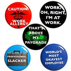 Work Fridge Magnets Coworker Work Gag Gift Set 5 Pack 1 Inch Magnet Set MP43-4 Outerspacebacon Joke Gifts, Gag Gifts, Funny Gifts, Sarcastic Humor, Funny Jokes, Funny Work, Funny Magnets, Funny Buttons, Work Humor