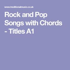 Rock and Pop Songs with Chords - Titles A1