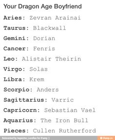 Dragon Age boyfriend based on zodiac sign. And I got Alistair... Yes!