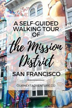 A self-guided walking tour through San Francisco's Mission District neighborhood - taquerias, Dolores Park, and street art in a single afternoon // Where to Eat | California Road Trip | Family Travel | Travel with Kids
