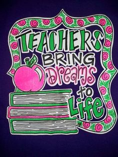 Southern Chics Teacher Brings Dreams to Life Girlie Sweet Bright T Shirt