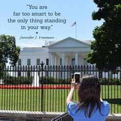 """""""You are far too smart to be the only thing standing in your way."""""""