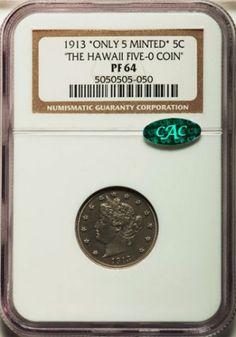 Hawaii Five-O 1913 Liberty Nickel Realizes - Worth $3,290,000... www.DaveDickey.net   #Hawaii www.WaikikiBeachHouse.com  #Waikiki