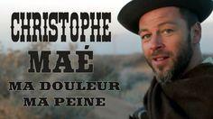 Christophe Maé - Ma douleur, Ma peine [Clip Officiel]