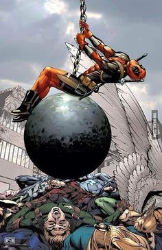 When Deadpool comes in like a wrecking ball, there's no creative metaphor. He is literally going to ride a wrecking ball into your life and smash stuff up.