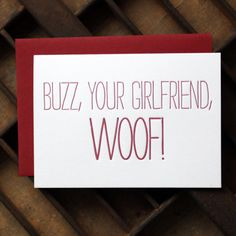 Home Alone Christmas card - Buzz, your girlfriend, WOOF! haha