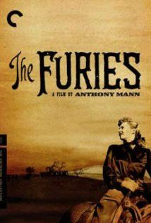 The Furies (1950) directed by Anthony Mann. Starring Barbara Stanwyck.