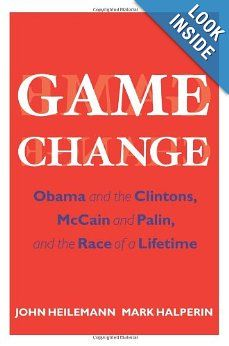 Amazon.com: Game Change: Obama and the Clintons, McCain and Palin, and the Race of a Lifetime: John Heilemann, Mark Halperin: Books