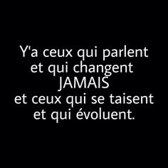 Ceux qui parlent et ceux qui se taisent. Words Quotes, Life Quotes, Sayings, Positive Vibes, Positive Quotes, Perfection Quotes, Good Vibes Only, Some Words, Sentences