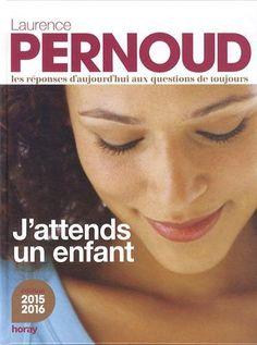Amazon.fr - J'attends un enfant - Laurence Pernoud, Agnès Grison - Livres