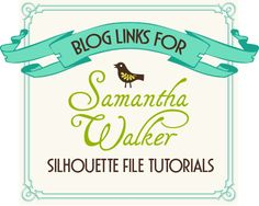 Inlinkz For Samantha Walker Silhouette File Tutorials, find the SW file tutorials you are looking for, or add some to the grid with the Inlinkz button at the bottom of the post.