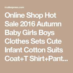 Online Shop Hot Sale 2016 Autumn Baby Girls Boys Clothes Sets Cute Infant Cotton Suits Coat+T Shirt+Pants Casual Kids Children Suits New Baby Boys, Baby Girls, Kids Suits, Suits For Sale, Cotton Suit, Outfit Sets, Casual Pants, Boy Outfits, New Baby Products