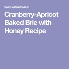 Cranberry-Apricot Baked Brie with Honey Recipe