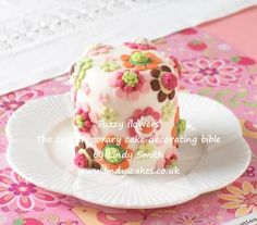 'Fuzzy flowers' mini cake from Lindy Smith's 'Contemporary cake decorating bible' book