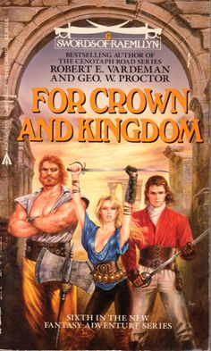 Swords of Raemllyn 6: For Crown and Kingdom - Robert E. Vardeman and Geo. W. Proctor, cover by Luis Royo