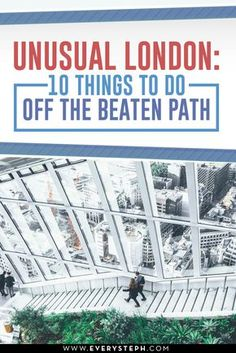 Do you think you know London, England, well? Think again! Here are 10 things to do in London off the beaten path that you probably didn't know about! Unusual London | Unusual Things To Do in London| London Itinerary| London travel tips | London Travel Guide | a post by Every Steph
