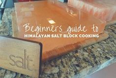 Everything you need to know to select, cook with, and care for a Himalayan Salt Block including recipe suggestions and tips.