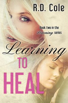 Blog Tour + 5 ☆☆☆☆☆ Review + Giveaway: Learning To Heal by R.D. Cole