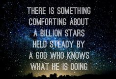 Today's word says that we have to look out for God's comforts. They bring that peace and pleasure which the smiles of the world cannot! #stars #billion #God #comfort
