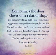 I think the doors closes when one is shifting and the other isn't because of things like fear, lifting self-beliefs or karmic lessons have been learned. Thank the energies and move on in gratitude. Wisdom Quotes, True Quotes, Words Quotes, Wise Words, Motivational Quotes, Inspirational Quotes, Sayings, Quotes Quotes, Self Love Quotes