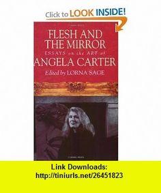 Flesh and the Mirror Essays on the Art of Angela Carter (9781853817601) Lorna Sage , ISBN-10: 1853817600  , ISBN-13: 978-1853817601 ,  , tutorials , pdf , ebook , torrent , downloads , rapidshare , filesonic , hotfile , megaupload , fileserve