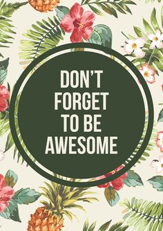 Don't Forget To Be Awesome // Typography Print by TheNativeState