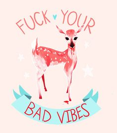 Fuck Your Bad Vibes Art Print by Momalish