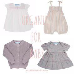 We  the soft color and fabric for baby girls. Simple and modern Denish styles from Serendipity Organics. Simply shop at eversimplicity.com