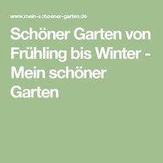 Schöner Garten von Frühling bis Winter - Mein schöner Garten