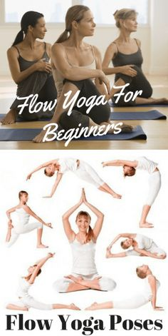 Flow Yoga: Beginners Information and Poses
