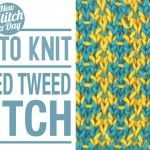 How to Knit the Flecked Tweed Stitch