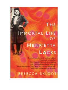 The Immortal Life of Henrietta Lacks by Rebecca Skloot  Chosen by C for July 2011