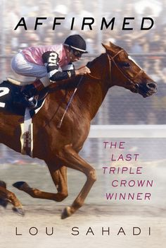 Affirmed: The Last Triple Crown Winner - Horse Racing - Winner of all 3 - Kentucky Derby - Preakness - The Belmont Stakes