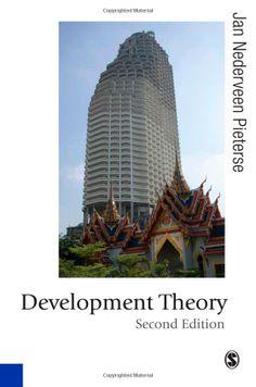 Development theory: deconstructions/reconstructions (2nd ed.) - by Jan Nederveen Pieterse : SAGE, 2010. Dawsonera ebook