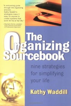 The Organizing Sourcebook : Nine Strategies for Simplifying Your Life, http://www.amazon.com/dp/0737304243/ref=cm_sw_r_pi_awd_9kpFsb0H4R4F4