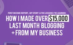 Here is my first ever income report. Learn how I made over $15,000 from my blogs + businesses online. Learn how you can make money blogging too!