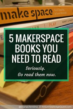 5 Makerspace Books You NEED to Read | In my AASL Knowledge Quest post, I talk about the five Makerspace books that had a huge influence on me when I was first starting our makerspace in 2014. | http://RenovatedLearning.com