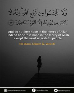 Quran Verses: And do not lose hope in the mercy of indeed none lose in the of Allah except the most ungrateful people. Allah Quotes, Muslim Quotes, Religious Quotes, Arabic Quotes, Beautiful Quran Verses, Beautiful Islamic Quotes, Faith Verses, Quran Quotes Inspirational, Coran Islam